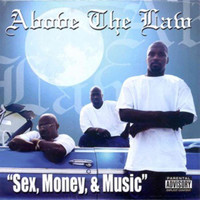 Above The Law - Sex, Money and Music (Explicit)