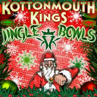 Kottonmouth Kings - Jingle Bowls