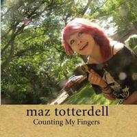 Maz Totterdell - Counting My Fingers