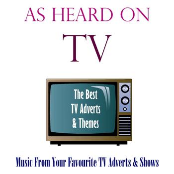 Various Artists - As Heard On TV: The Best TV Themes &  Adverts