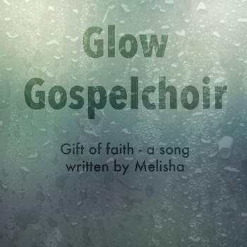 Glow - Gift of faith