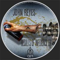 John Reyes - Results Of Influence EP