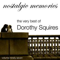Dorothy Squires - Nostalgic Memories-The Very Best of Dorothy Squires-Vol. 97