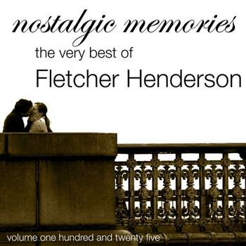 Fletcher Henderson - Nostalgic Memories-The Very Best Of Fletcher Henderson-Vol. 125