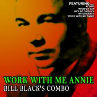 Bill Black's Combo - Work With Me Annie - Bill Black's Combo