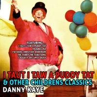 Danny Kaye - I Taut I Taw a Puddy - Tat and Other Childrens Classics