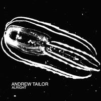 Andrew Tailor - Alright