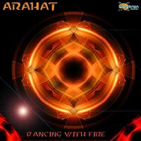 Arahat - Dancing With Fire