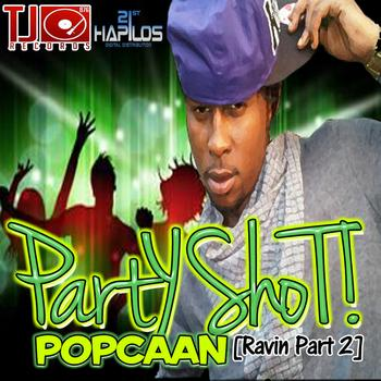 Popcaan - Party Shot [Raving Part 2]
