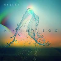 Cicada - Hit My Ego
