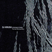 DJ Krush - STEPPING STONES - The Self-Remixed Best