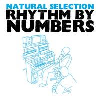 Natural Selection - Rhythm By Numbers (Explicit)