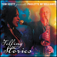 Tom Scott - Tom Scott presents Paulette McWilliams: Telling Stories
