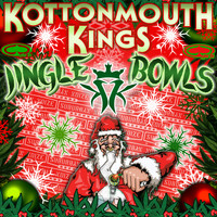 Kottonmouth Kings - Jingle Bowls (Explicit)