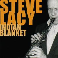 Steve Lacy - Indian Blanket
