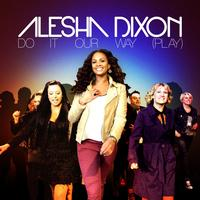 Alesha Dixon - Do It Our Way
