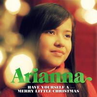 Arianna - Have Yourself A Merry Little Christmas
