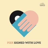 Piek - Signed With Love