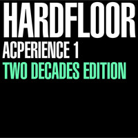 Hardfloor - Acperience 1 (Two Decades Edition)