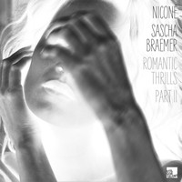 Niconé & Sascha Braemer - Romantic Thrills Part 2