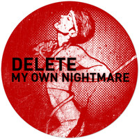 Delete (aka Sergio Munoz) - My Own Nightmare