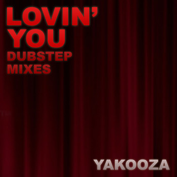 Yakooza - Lovin' You (2012 Mixes)