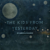 My Chemical Romance - The Kids from Yesterday