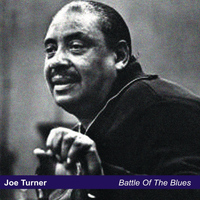 Joe Turner - Battle of the Blues