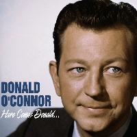 Donald O'Connor - Here Comes Donald...