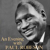 Paul Robeson - An Evening With Paul Robeson