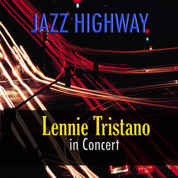 Lennie Tristano - Jazz Highway: Lennie Tristano In Concert
