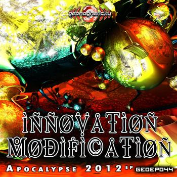 Innovation Modification - Innovation Modification - Apocalypse 2012 EP