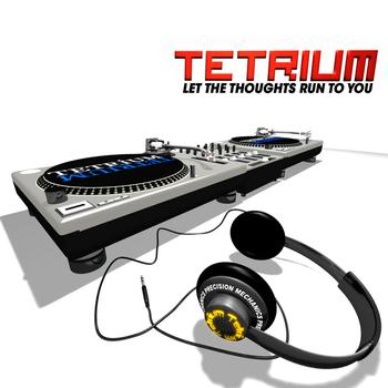 Tetrium - Tetrium - Let The Thoughts Run To You EP