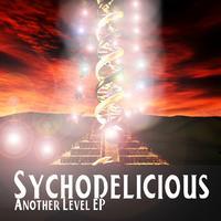 Sychodelicious - Sychodelicious - Another Level EP