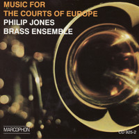 Philip Jones Brass Ensemble - Music for the Courts of Europe