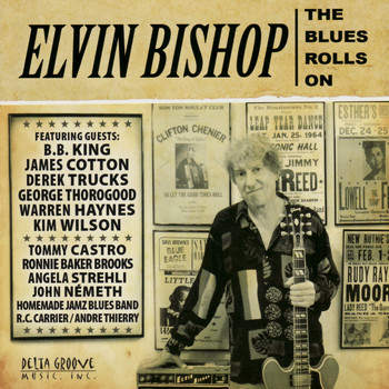 Elvin Bishop - The Blues Rolls On