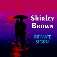 Shirley Brown - Intimate Storm
