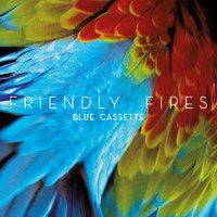 Friendly Fires - Blue Cassette (Tiga Remix)