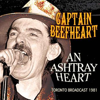 Captain Beefheart - An Ashtray Heart (Live) - Toronto Broadcast 1981