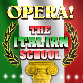 Various Artists - Opera! The Italian School
