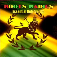 Roots Radics - Essential Dub '79-'82