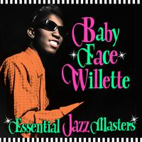 Baby Face Willette - Essential Jazz Masters