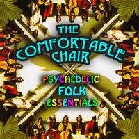 The Comfortable Chair - Psychedelic Folk Essentials