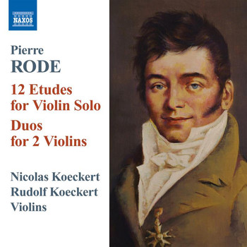 Nicolas Koeckert - Rode: 12 Etudes for Violin Solo - Duos for 2 Violins