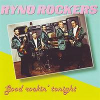 Ryno Rockers - Good Rockin ' Tonight