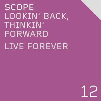 Scope - Lookin' Back, Thinkin' Forward / Live Forever