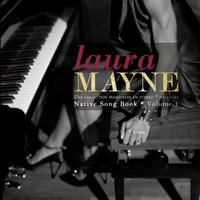 Laura Mayne - Native Song Book Volume 1