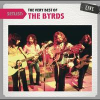 The Byrds - Setlist: The Very Best Of The Byrds LIVE