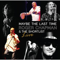 Roger Chapman - Maybe the Last Time