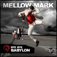 Mellow Mark - Bye Bye Babylon